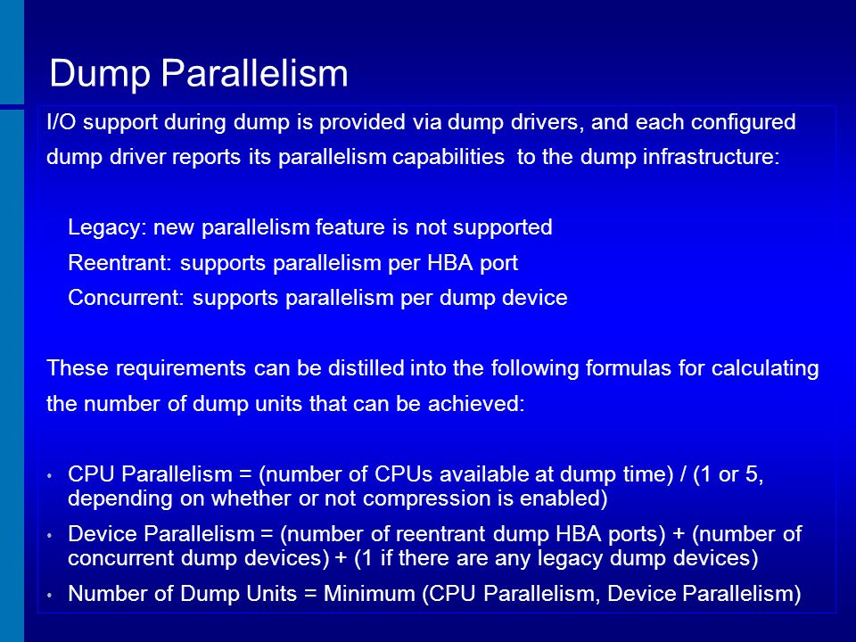 [Module Title] Dump Parallelism. [Course Title] I/O support during dump is provided via dump drivers, and each configured.